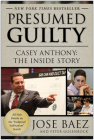 Presumed Guilty: Casey Anthony: The Inside Story Cover Image