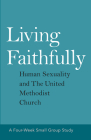 Living Faithfully: Human Sexuality and the United Methodist Church Cover Image