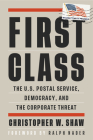 First Class: The U.S. Postal Service, Democracy, and the Corporate Threat (Open Media) Cover Image