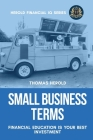 Small Business Terms - Financial Education Is Your Best Investment Cover Image