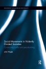 Social Movements in Violently Divided Societies: Constructing Conflict and Peacebuilding (Routledge Advances in Sociology) Cover Image