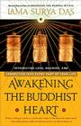 Awakening the Buddhist Heart: Integrating Love, Meaning, and Connection Into Every Part of Your Life Cover Image