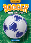 Soccer: Score with Stem! Cover Image