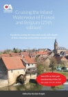 Cruising the Inland Waterways of France and Belgium (25th edition): A guide to cruising the rivers and canals, with details of locks, moorings and fac Cover Image