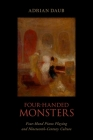 Four-Handed Monsters: Four-Hand Piano Playing and Nineteenth-Century Culture Cover Image