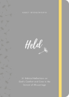 Held: 31 Biblical Reflections on God's Comfort and Care in the Sorrow of Miscarriage Cover Image
