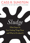 Sludge: What Stops Us from Getting Things Done and What to Do about It Cover Image