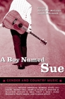 A Boy Named Sue: Gender and Country Music (American Made Music) Cover Image