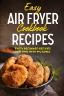 Easy Air Fryer Cookbook Recipes: Tasty Beginner Recipes for Two with Pictures Cover Image