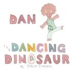 Dan the Dancing Dinosaur Cover Image