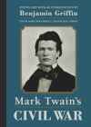 Mark Twain's Civil War: The Private History of a Campaign That Failed Cover Image