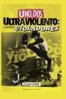 Uno, Dos, Ultraviolento: la historia de Los Violadores Cover Image
