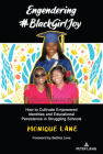 Engendering #Blackgirljoy: How to Cultivate Empowered Identities and Educational Persistence in Struggling Schools Cover Image