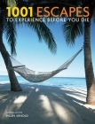 1001 Escapes to Experience Before You Die Cover Image