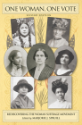 One Woman, One Vote: Rediscovering the Woman Suffrage Movement Cover Image