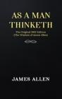 As a man Thinketh: The Original 1902 Edition (The Wisdom Of James Allen) Cover Image