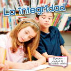La Integridad: Integrity (Little World Social Skills) Cover Image