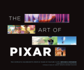 The Art of Pixar: The Complete Colorscripts from 25 Years of Feature Films (Revised and Expanded) Cover Image