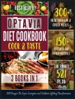 Optavia Diet Cookbook: Cook and Taste 300+ Healthy Lean & Green Meals - 150+ Optavia Air Fryer Recipes - the Smart 5&1 Plan. Kill Hunger, Be Cover Image