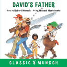 David's Father (Classic Munsch) Cover Image