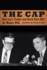 The Cap: How Larry Fleisher and David Stern Built the Modern NBA Cover Image