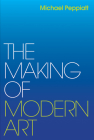 The Making of Modern Art: Selected Writings Cover Image