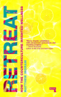 Retreat: How the Counterculture Invented Wellness Cover Image