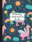 Primary Composition Book: Unicorn Primary Composition Notebook K-2, Primary Composition Books, Unicorn Notebook For Girls, Handwriting Notebook Cover Image