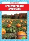 Pumpkin Patch (Around Town) Cover Image