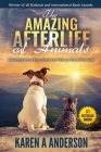 The Amazing Afterlife of Animals: Messages and Signs From Our Pets On The Other Side Cover Image