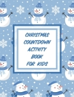 Christmas Countdown Activity Book For Kids: Ages 4-10 Dear Santa Letter - Wish List - Gift Ideas Cover Image