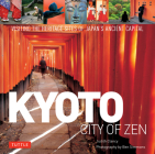 Kyoto: City of Zen: Visiting the Heritage Sites of Japan's Ancient Capital Cover Image