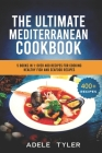 The Ultimate Mediterranean Cookbook: 5 Books In 1: Over 400 Recipes For Preparing Healthy Fish And Seafood Recipes Cover Image