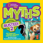 National Geographic Kids Myths Busted! 2: Just When You Thought You Knew What You Knew . . . Cover Image