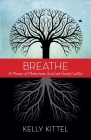 Breathe: A Memoir of Motherhood, Grief, and Family Conflict Cover Image