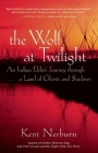 The Wolf at Twilight: An Indian Elder's Journey Through a Land of Ghosts and Shadows Cover Image