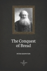 The Conquest of Bread (Illustrated) Cover Image