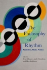 The Philosophy of Rhythm: Aesthetics, Music, Poetics Cover Image