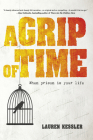 A Grip of Time: When Prison Is Your Life Cover Image