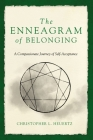 The Enneagram of Belonging: A Compassionate Journey of Self-Acceptance Cover Image