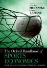 The Oxford Handbook of Sports Economics: Volume 2: Economics Through Sports (Oxford Handbooks) Cover Image