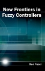 New Frontiers in Fuzzy Controllers Cover Image