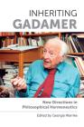Inheriting Gadamer: New Directions in Philosophical Hermeneutics Cover Image