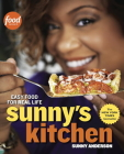 Sunny's Kitchen: Easy Food for Real Life: A Cookbook Cover Image