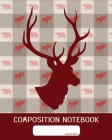 Composition Notebook: College Ruled - Majestic Dear, Mousse and Bear - Back to School Composition Book for Teachers, Students, Kids and Teen Cover Image