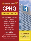 CPHQ Study Guide: CPHQ Exam Prep and Practice Test Questions for the NAHQ Certified Professional in Healthcare Quality Exam [2nd Edition Cover Image