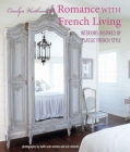 A Romance with French Living: Interiors inspired by classic French style Cover Image