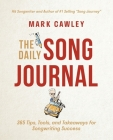 The Daily Song Journal: 365 Tips, Tools, and Takeaways for Songwriting Success Cover Image