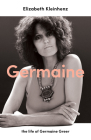 Germaine: The Life of Germaine Greer Cover Image