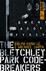 The Bletchley Park Codebreakers: How Ultra Shortened the War and Led to the Birth of the Computer (Dialogue Espionage Classics) Cover Image